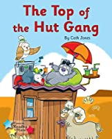 The Top of the Hut Gang: Phonics Phase 3 (Reading Stars Phonics)