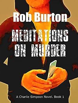 Meditations on Murder: A Charlie Simpson Novel - Book 1. by [Burton, Rob]