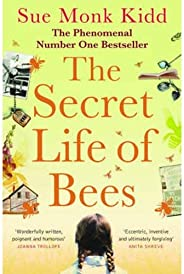 The Secret Life of Bees: The stunning multi-million bestselling novel about a young girl's journey; poigna