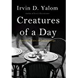 Amazon irvin d yalom creatures of a day and other tales of psychotherapy english edition negle Choice Image