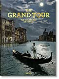 The Grand Tour: The Golden Age of Travel / Das Goldene Zeitalter Des Reisens / L'Age D'Or Du Voyage (Xl)