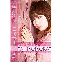 Tokyo PLUMPER Girl #11 -AI MOMOKA- (Tokyo MINOLI-do) (Japanese Edition)
