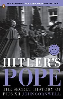 Hitler's Pope: The Secret History of Pius XII by [Cornwell, John]