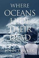 Where Oceans Hide Their Dead (Across Oceans)