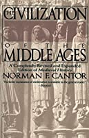The Civilization of the Middle Ages: A Completely Revised and Expanded Edition of Medieval History by Norman F. Cantor(1994-06-03)