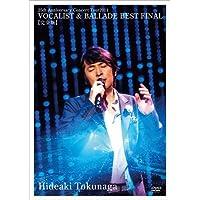 Hideaki Tokunaga - 25Th Anniversary Concert Tour 2011 Vocalist & Ballade Best Final Complete Edition [Japan LTD DVD] UMBK-9265