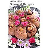 Seasonal Recipes Spring  ~fruits&vegetables~ Atelier Libra Seasonal Recipes collection