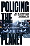 Amazon.co.jpPolicing the Planet: Why the Policing Crisis Led to Black Lives Matter