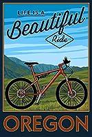 オレゴン–Life Is A Beautiful Ride–Mountain Bikeシーン 24 x 36 Signed Art Print LANT-77704-710