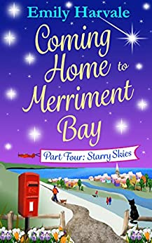 Coming Home to Merriment Bay: Part Four: Starry Skies by [Harvale, Emily]