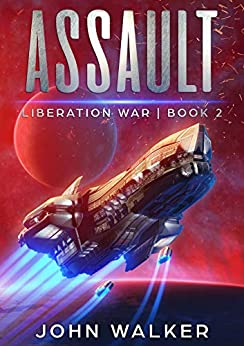 Assault: Liberation War Book 2 by [Walker, John]