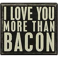 プリミティブby Kathyボックスサイン、5x 4.5-inch、I Love You More Than Bacon