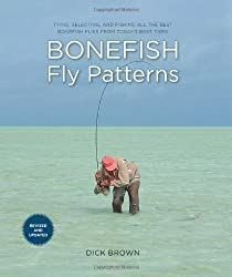 Bonefish Fly Patterns, 2nd: Tying, Selecting, and Fishing all the Best Bonefish Flies from Today's Best Tiers