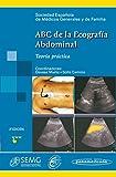 ABC de la Ecografia Abdominal / ABC of Abdominal ultrasound: Teoria Y Practica / Theory and Practice