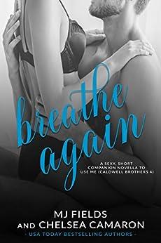 Breathe Again by [Fields, MJ, Camaron , Chelsea]