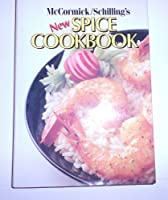 McCormick/Schilling's New Spice Cookbook