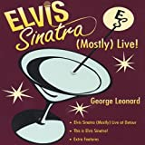 Elvis Sinatra-Mostly Live! [DVD] [Import]