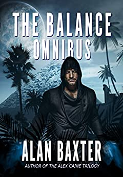 The Balance Omnibus by [Baxter, Alan]