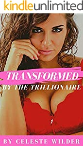 Transformed by the Trillionaire: (Transgender, Forced Feminization) (English Edition)