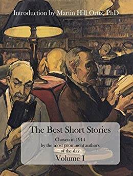 The Best Short Stories (Annotated), Chosen in 1914 by the Most Prominent Authors of the Day, Volume I by [Dickens, Charles, Twain, Mark, Stevenson, Robert Louis, Conrad, Joseph, Edgar Allan, Poe]