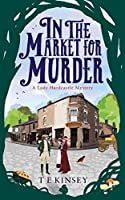 In the Market for Murder (Lady Hardcastle Mystery)