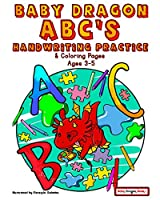 Baby Dragon ABC's - Handwriting Practice and Coloring Pages for 3-5 Year olds (Baby Dragon Books)