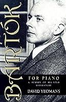 Bartók for Piano: A Survey of His Solo Literature