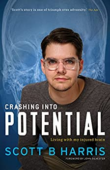 Crashing Into Potential: Living with my injured brain by [Harris, Scott B]