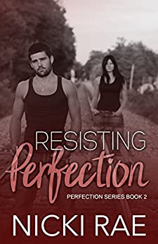 Resisting Perfection (The Perfection Series Book 2) by [Rae, Nicki]