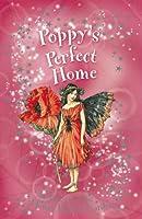 Poppy's Perfect Home (Flower Fairies Secret Stories)