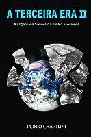 A Engenharia Socioestrutural E O Apocalipse (Terceira Era)