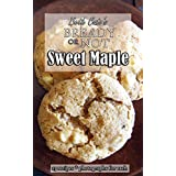 Bready or Not: Sweet Maple Cookbook (English Edition)