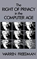 The Right of Privacy in the Computer Age