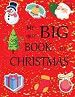 My first big book of Christmas: A Creative Holiday Coloring, Drawing, Word Search, Maze, Crosswords, Matching, Color by Number,Recipes and Word Scramble  Activities Book for Boys and Girls Ages 6, 7, 8, 9,10, 11 and 12 Years