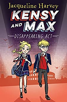 Kensy and Max 2: Disappearing Act by [Harvey, Jacqueline]