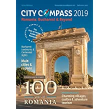 Romania: Bucharest & Beyond - Fresh Must-Read Travel Guide Book on Romania - 2019 edition in English: The Feel at Home Guide to Romania covering Bucharest ... (City Compass Romania: Bucharest & Beyond)