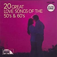 20 Great Love Songs of the 50's & 60's, Vol. 1