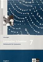 Lambacher Schweizer. 7. Schuljahr. Loesungen. Allgemeine Ausgabe