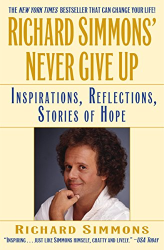 Richard Simmons' Never Give Up: Inspiration, Reflections, Stories of Hope (English Edition)