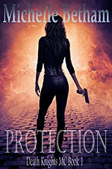 Protection (Death Knights MC Series Book 1) by [Betham, Michelle ]