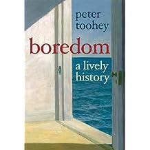 Boredom: A Lively History