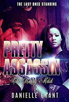Pretty Assassin: The Beauty Mark (The Last Ones Standing Book 1) by [Grant, Danielle]