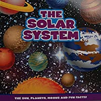 The Solar System Book: The Sun Planets Moons and Fun Facts [並行輸入品]