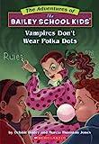 Vampires Don't Wear Polka Dots (Bailey School Kids)