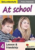 At school / Sekundarstufe: lesson & friendship