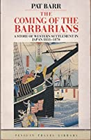 The Coming of the Barbarians: A Story of Western Settlement in Japan 1853-1870 (Penguin Travel Library)