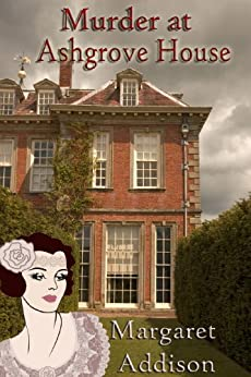 Murder at Ashgrove House (Rose Simpson Mysteries Book 1) by [Addison, Margaret]