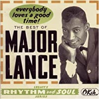 Everybody Loves a Good Time: Best of Major Lance