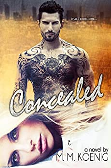 Concealed (Secrets and Lies Book 3) by [Koenig, M. M.]