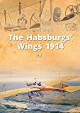 The Habsburgs' Wings, 1914 (Library of Armed Conflicts)